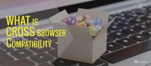 What is Cross Browser Compatibility? How it increases your template sale?