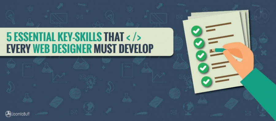 5 essential Key-Skills that every Web Designer must develop