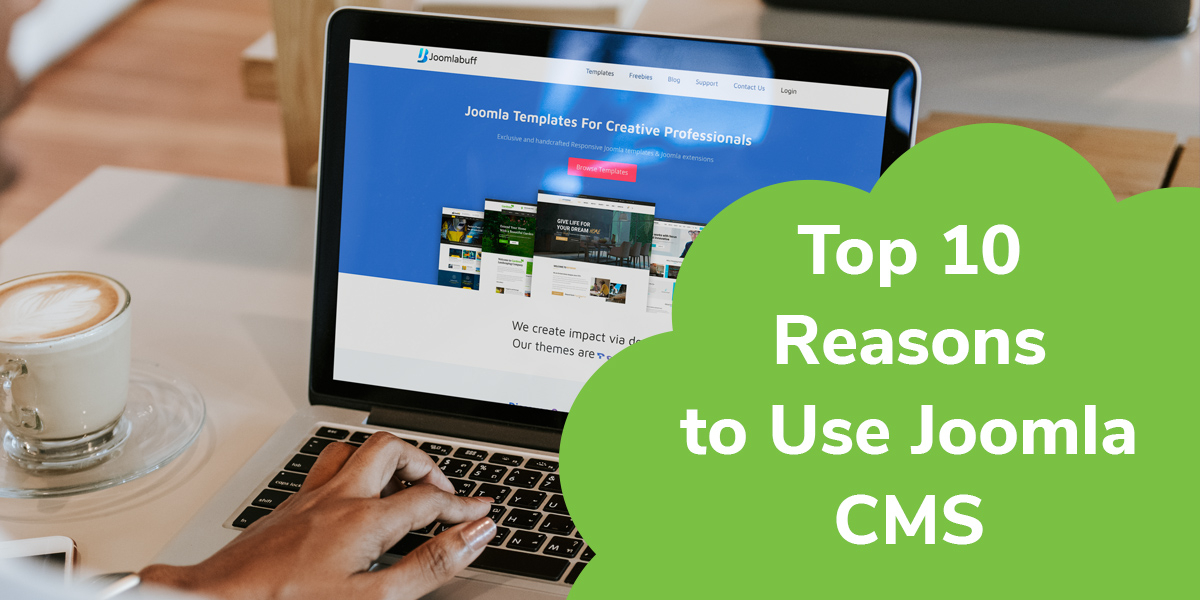 Top 10 Reasons to Use Joomla CMS