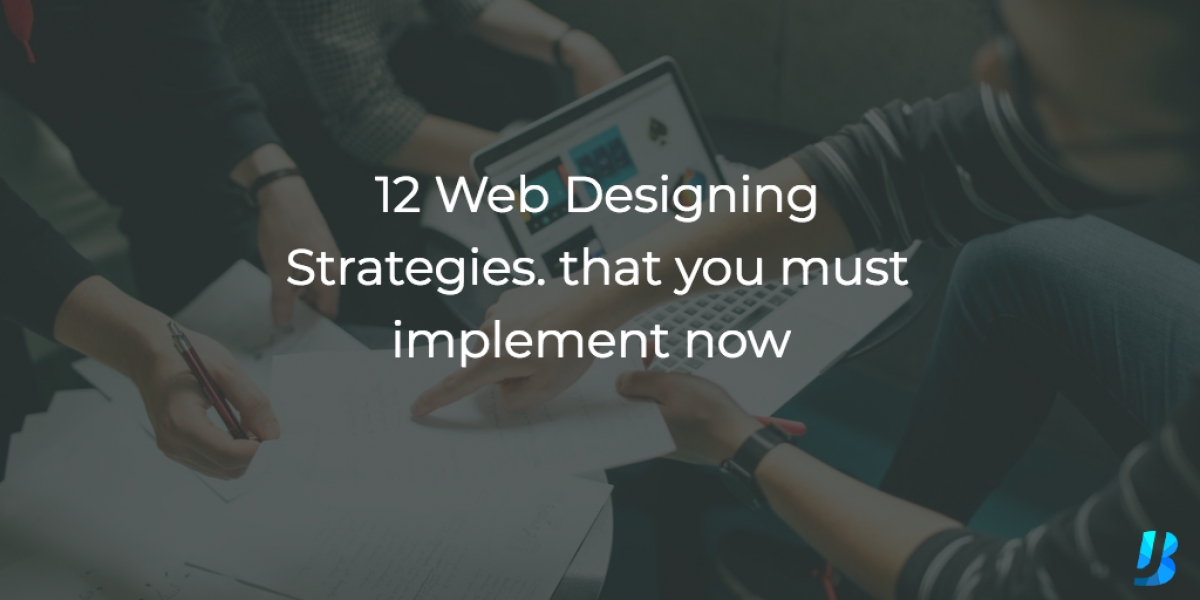 12 Web Designing Strategies of 2017 that you must implement now