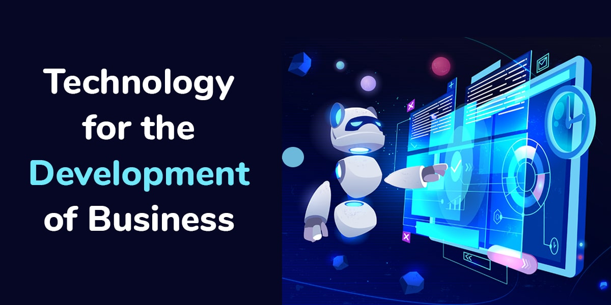 Technology for the Development of Business